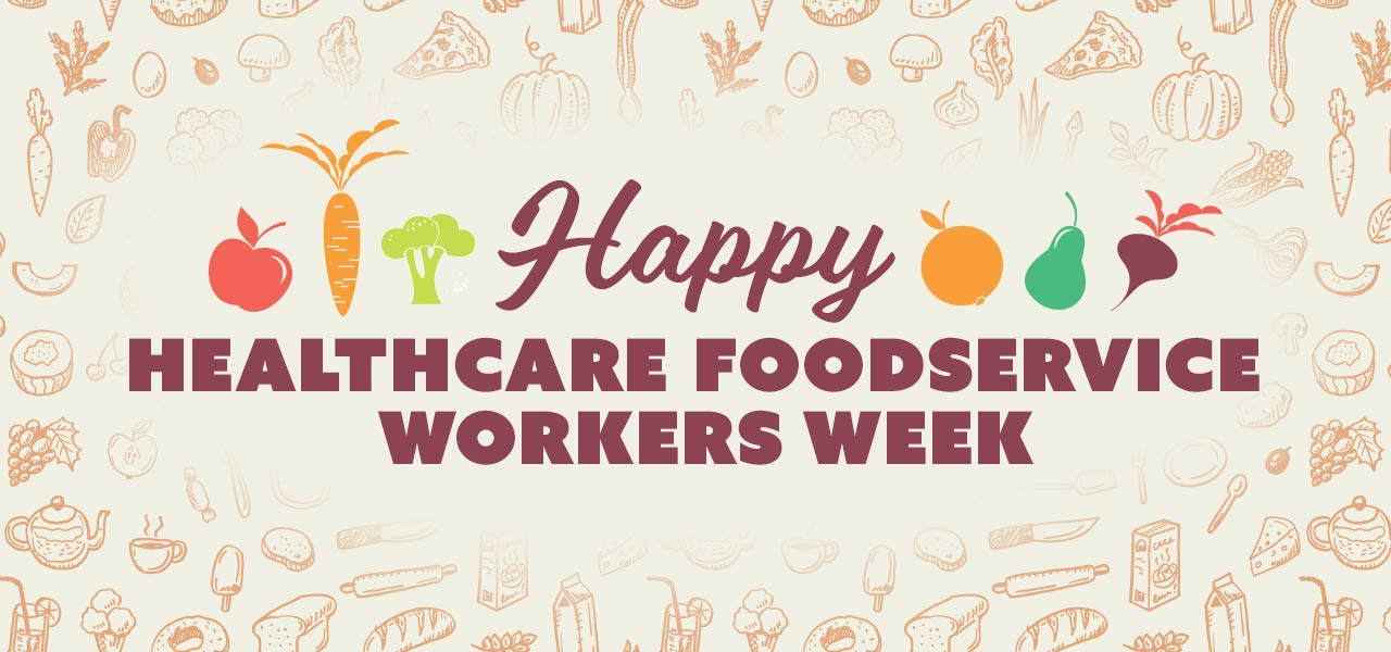 Healthcare Foodservice Workers Week